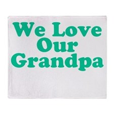 We Love Our Grandpa Throw Blanket
