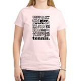 Tennis Life Quote Funny T-Shirt