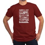 Tennis Life Quote Funny T