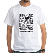 Photography Life Quote Funny Shirt