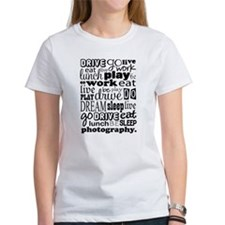 Photography Life Quote Funny Tee