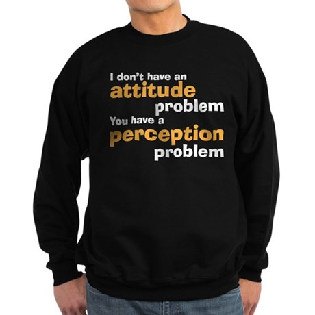 Attitude problem Sweatshirt (dark)