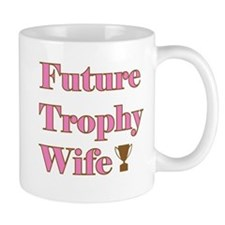 Future Trophy Wife Coffee Mug