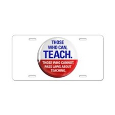 Those Who Can, Teach products Aluminum License Pla