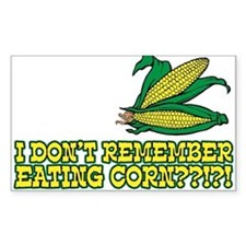 I Don't Remember Eating Corn Decal