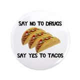 "Funny Drugs Tacos 3.5"" Button"