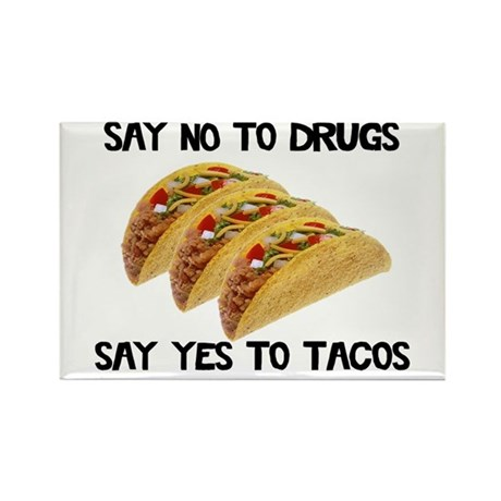 Funny Drugs Tacos Rectangle Magnet (100 pack)