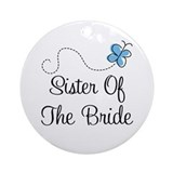 Sister of the Bride Blue Butterfly Ornament (Round