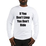 If You Don't Limp Long Sleeve T