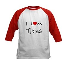 I Love Tities Tee