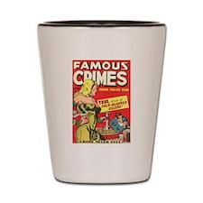 Famous Crimes Shot Glass