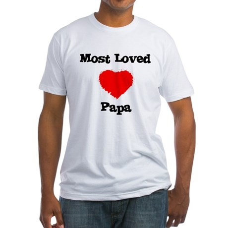 Most Loved Papa Fitted T-Shirt