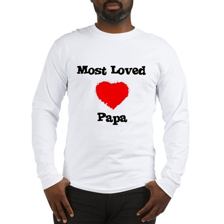 Most Loved Papa Long Sleeve T-Shirt