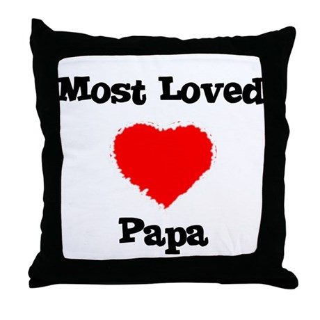 Most Loved Papa Throw Pillow