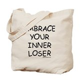 Embrace Your Inner Loser Tote Bag