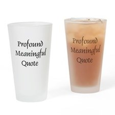 Profound Meaningful Quote Pint Glass
