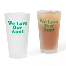 We Love Our Aunt Pint Glass