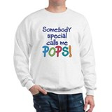SOMEBODY SPECIAL CALLS ME POPS! Sweatshirt