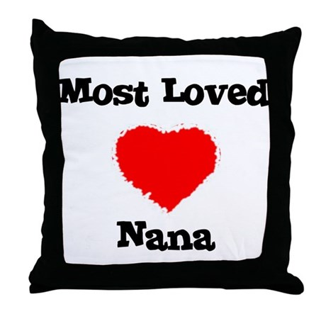 Most Loved Nana Throw Pillow