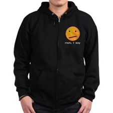 Indifferent Meh I Say Smiley Zip Hoodie