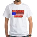 This Isn't Mexico Comprende? White T-Shirt