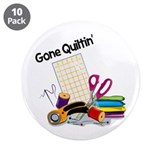 "Gone Quiltin' 3.5"" Button (10 pack)"