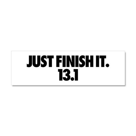 Just Finish It. 13.1 Car Magnet 10 x 3