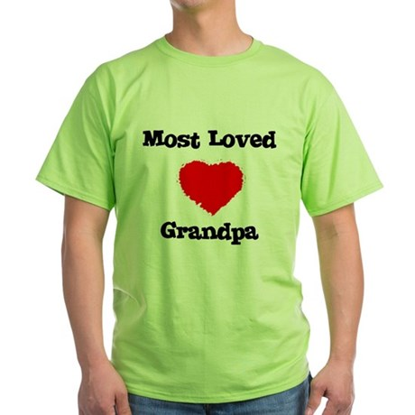 Most Loved Grandpa Green T-Shirt