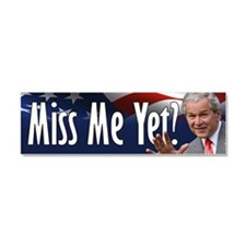 Bush - Miss Me Yet? Car Magnet 10 x 3