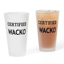 Certified Wacko Drinking Glass