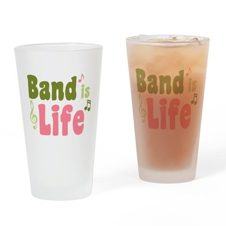 Band is Life Pint Glass