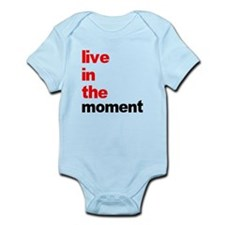 Live In The Moment Shirt Infant Bodysuit