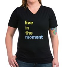 Live In The Moment Shirt Shirt