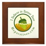 """I Believe in Better Beer"" Framed Tile"