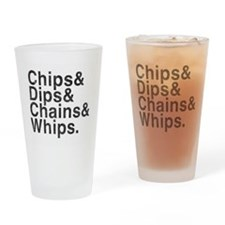 Chips, Dips, Chains & Whips Pint Glass