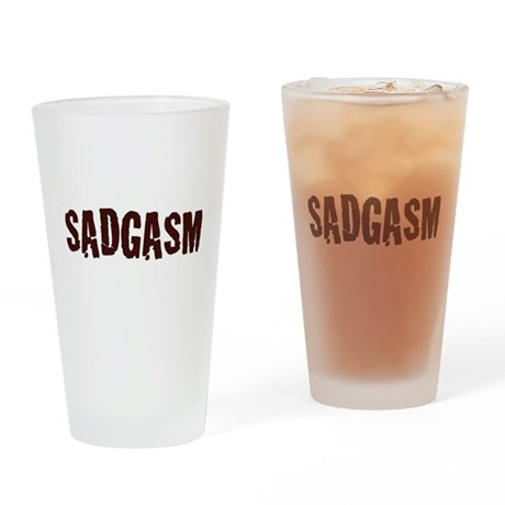 Sadgasm Pint Glass