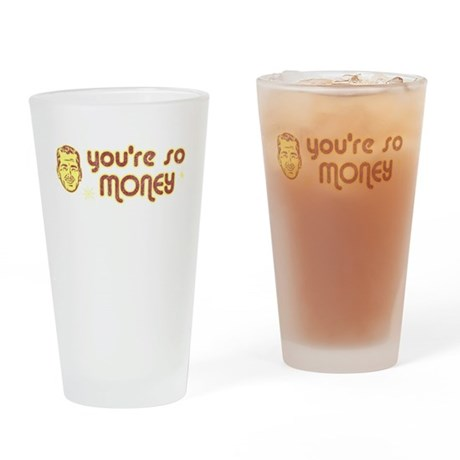 You're So Money Pint Glass