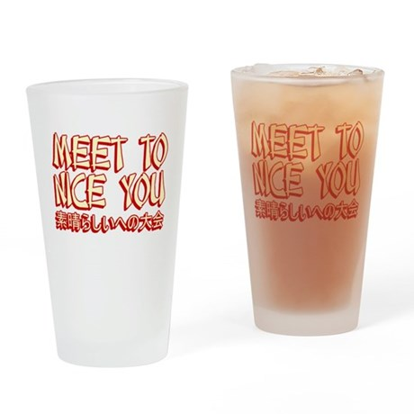 Meet To Nice You Pint Glass