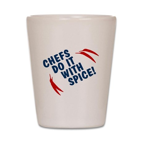 Chefs Do It With Spice Shot Glass