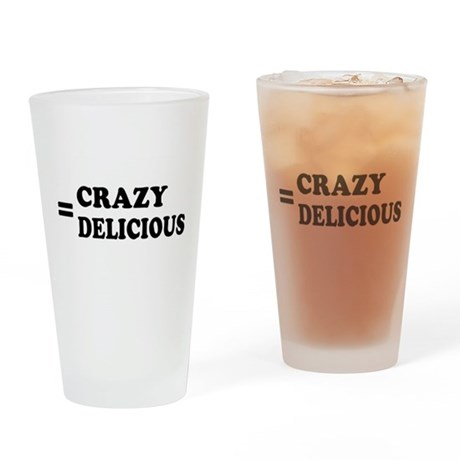 = Crazy Delicious Pint Glass
