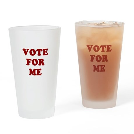 Vote For Me Pint Glass