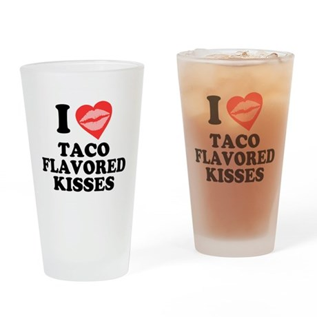 Taco Flavored Kisses Pint Glass