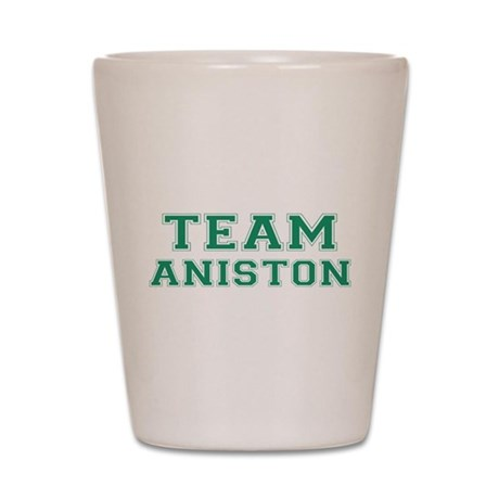 Team Aniston Shot Glass