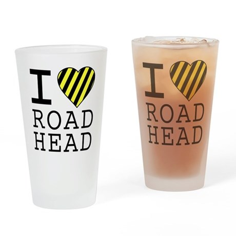 I Love Road Head Pint Glass