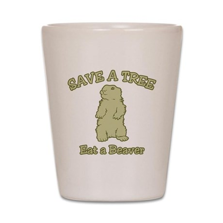 Save a Tree, Eat a Beaver Shot Glass