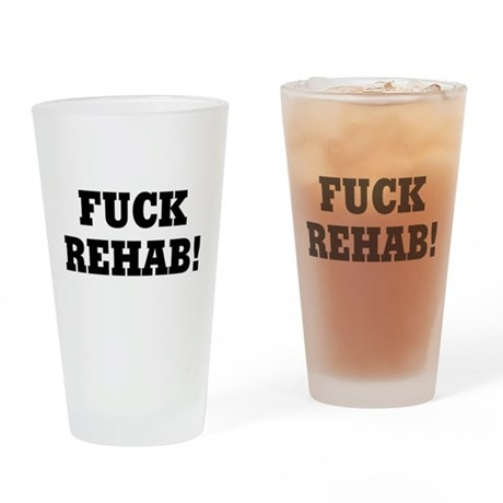 Fuck Rehab Pint Glass