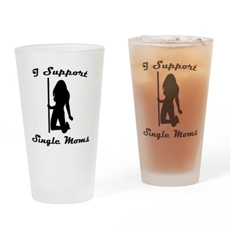 I Support Single Moms Pint Glass