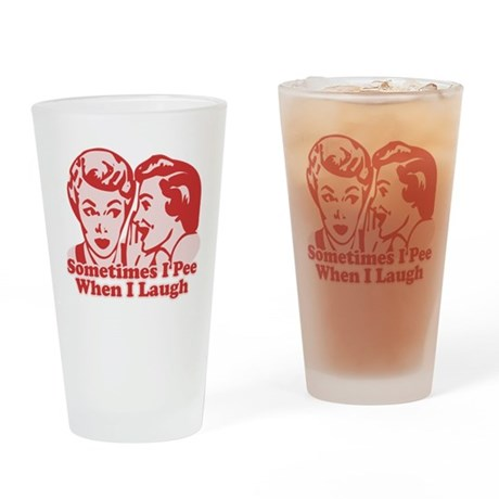 Sometimes I Pee When I Laugh Pint Glass