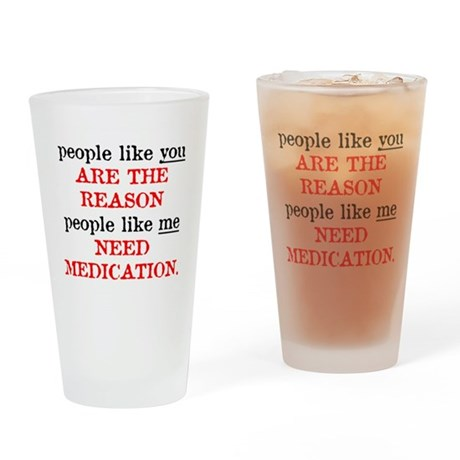 People Like You.. Medication Pint Glass