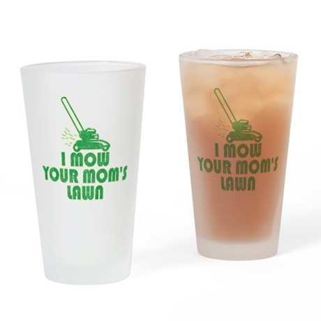 I Mow Your Mom's Lawn Pint Glass